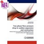 【中商海外直订】Two Phase Flow Pressure Drop in Sudden Expansion an