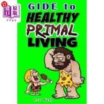 【中商海外直订】Guide to Healthy Primal Living