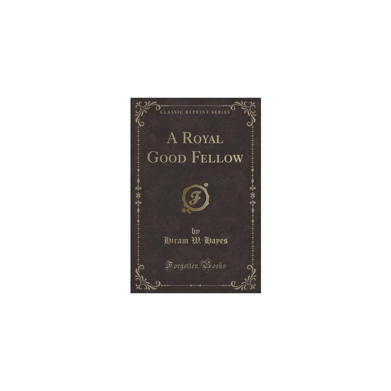 【预订】A Royal Good Fellow (Classic Reprint) 预订商品,需要1-3个月发货,非质量问题不接受退换货。