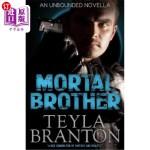 【中商海外直订】Mortal Brother (An Unbounded Novella)