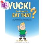【中商海外直订】Yuck! - Do I Have to Eat That?: Are Grown-Ups Just