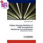 【中商海外直订】Fatigue Damage Modeling of Cfrp Strengthened Reinfo