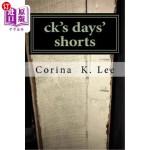 【中商海外直订】ck's days' shorts: A collection of short stories