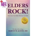 【中商海外直订】Elders Rock!: Don't Just Get Older: Become an Elder