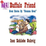 【中商海外直订】Buffalo Friend: Great Stories By Gramma Great