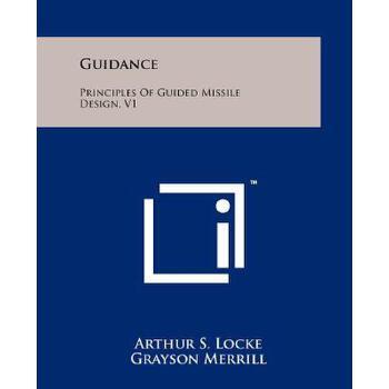 【预订】Guidance: Principles of Guided Missile Design, V1 预订商品,需要1-3个月发货,非质量问题不接受退换货。