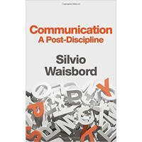 【预订】Communication, A Post-Discipline 9781509520084