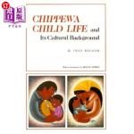 【中商海外直订】Chippewa Child Life and Its Cultural Background