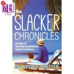 【中商海外直订】The Slacker Chronicles: or How to Succeed in Busine