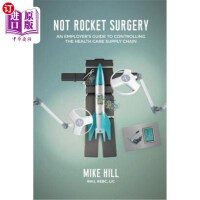 【中商海外直订】Not Rocket Surgery: An Employer's Guide to Controll