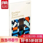 Fashion Trend Forecasting 时尚趋势预测 英文原版潮流时尚图书