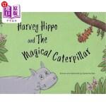 【中商海外直订】Harvey Hippo and the Magical Caterpillar