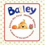 【预订】Bailey Enjoys His First Holiday Season
