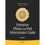 【预订】Enterprise iPhone and iPad Administrator's Guide