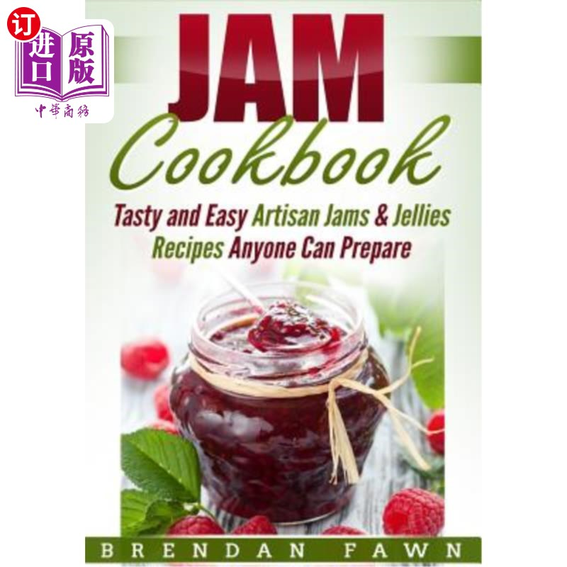 【中商海外直订】Jam Cookbook: Tasty and Easy Artisan Jams & Jellies Recipes Anyone Can Prepare