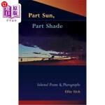 【中商海外直订】Part Sun, Part Shade: Selected poems and photograph