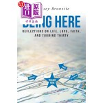 【中商海外直订】Being Here: Reflections on Life, Love, Faith, and T