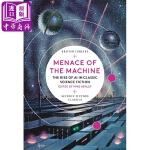 【中商原版】机器的威胁:经典科幻中人工智能的崛起 英文原版 Menace of the Machine: The Ri