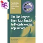 【中商海外直订】The Fish Oocyte: From Basic Studies to Biotechnolog