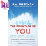 【中商海外直订】The Fountain of You: Getting Stronger. Living Longe