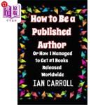 【中商海外直订】How to Be a Published Author: or How I Managed to G