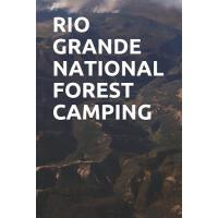 【预订】Rio Grande National Forest Camping: Blank Lined Journal