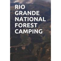 【预订】Rio Grande National Forest Camping: Blank Lined Journal