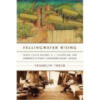 【预订】Fallingwater Rising: Frank Lloyd Wright, E. J. Kaufmann