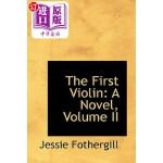 【中商海外直订】The First Violin: A Novel, Volume II