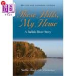 【中商海外直订】These Hills, My Home: A Buffalo River Story