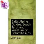 【中商海外直订】Ball's Alpine Guides: South Tyrol and Venetian or D