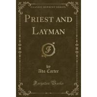 【预订】Priest and Layman (Classic Reprint)