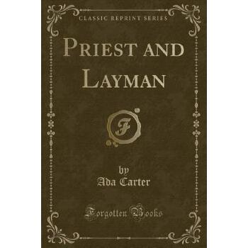 【预订】Priest and Layman (Classic Reprint) 预订商品,需要1-3个月发货,非质量问题不接受退换货。