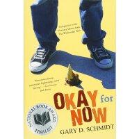 英文原版 *图书馆 纽伯瑞奖得主《星期三的战争》作者Gary D.Schmidt新作 Okay for Now