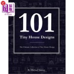 【中商海外直订】101 Tiny House Designs: The Ultimate Collection of