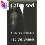 【中商海外直订】Calloused: A Collection of Thrillers