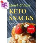 【中商海外直订】Quick & Easy Keto Snacks Cookbook: Low Carb High Fa