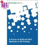 【中商海外直订】A Focus on Slm and Sls Methods in 3D Printing