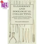【中商海外直订】Taxidermy and Zoological Collecting - A Complete Ha