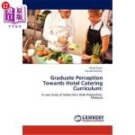 【中商海外直订】Graduate Perception Towards Hotel Catering Curricul