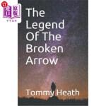 【中商海外直订】The Legend of the Broken Arrow