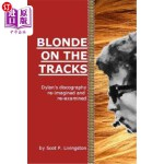 【中商海外直订】Blonde on the Tracks: Dylan's Discography Re-Imagin