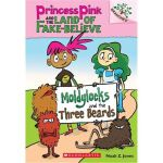 Princess Pink and the Land of Fake-Believe #1: Moldylocks a
