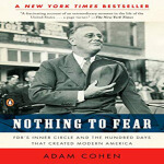 Nothing to Fear: FDR's Inner Circle and the Hundred Days Th