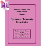 【中商海外直订】Hamilton County, Ohio, Burial Records, Vol. 8: Syca