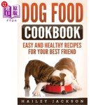 【中商海外直订】Dog Food Cookbook: Easy and Healthy Recipes for You