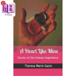 【中商海外直订】A Heart Like Mine: Stories of the Human Experience