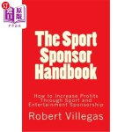 【中商海外直订】The Sport Sponsor Handbook: How to Increase Profits