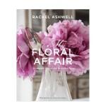 【特惠包邮】Rachel Ashwell 我的花事:异想天开的空间和美丽的花朵 花束植物室内装饰设计