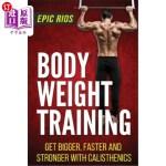 【中商海外直订】Body Weight Training: Get Bigger, Faster and Strong